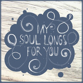 My Soul Longs For You - Single